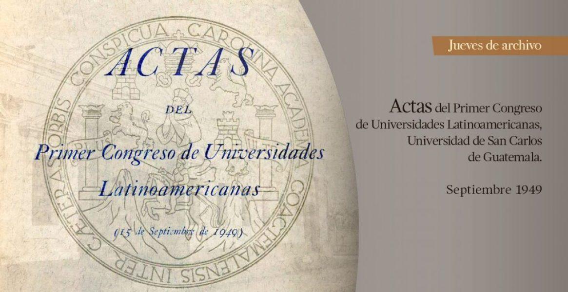 51-Jueves-de-archivo-3-de-junio_actas-del-primer-congreso-de-universidades-latinoamericanas