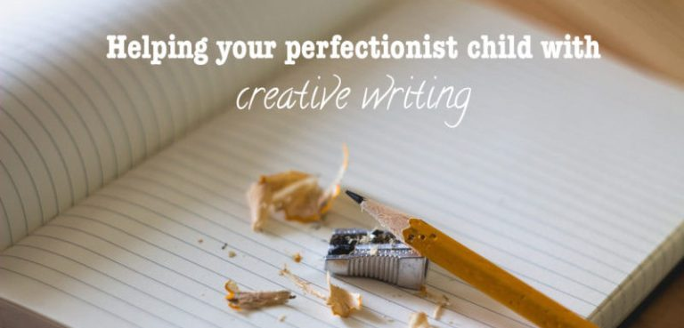 Helping your perfectionist child with creative writing