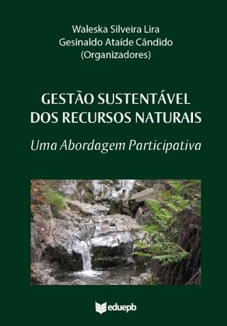 Gestão Sustentável dos Recursos Naturais - Uma Abordagem Participativa