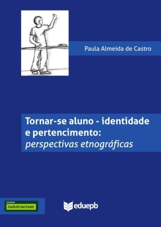 Tornar-se aluno - identidade e pertencimento: perspectivas etnográficas