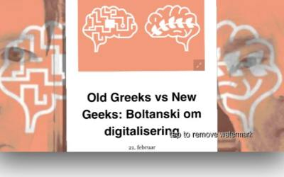 Boltanski om digitalisering – Old Greeks vs New Geeks