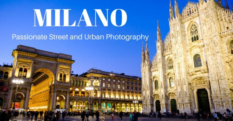 Milano Passionate Street and Urban Photography with Steve Simon and Ugo Cei