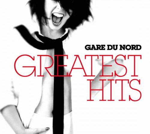 Gare du Nord - Greatest Hits