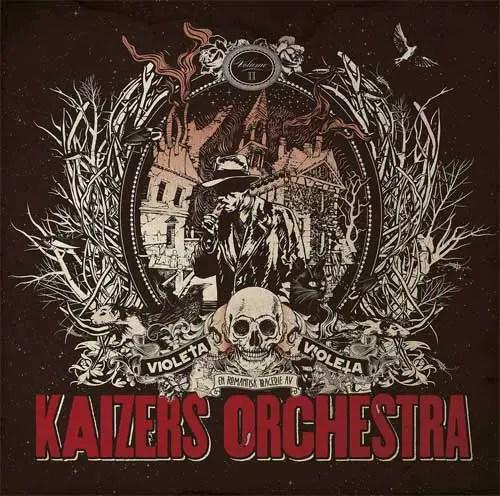 Kaizers Orchestra - Violeta Violeta II