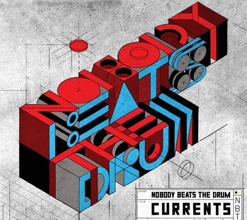 Nobody Beats the Drums - Currents