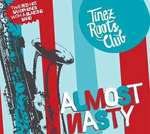 Tinez Roots Club - Amost Nasty