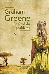 Le Fond du problème (Graham Greene, 1948)