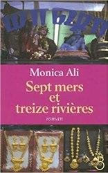Sept mers et treize rivières (Monica Ali, 2003)