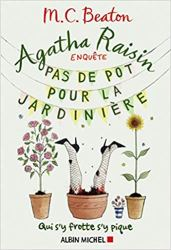 Agatha Raisin enquête 03 - Pas de pot pour la jardinière