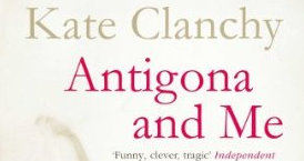 Kate Clanchy - Antigona and Me