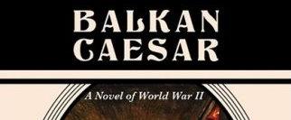 "Action-packed thriller ""Balkan Caesar"""