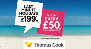 Thomas Cook Last Minute Holidays from just £199pp with extra £50pp discount