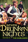 Seven Drunken Nights - The Story of the Dubliners (Darlington Hippodrome (formerly Civic Theatre), Darlington)