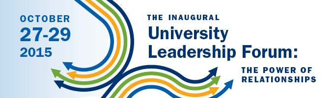 The Inaugural University Leadership Forum: The Power of Relationships