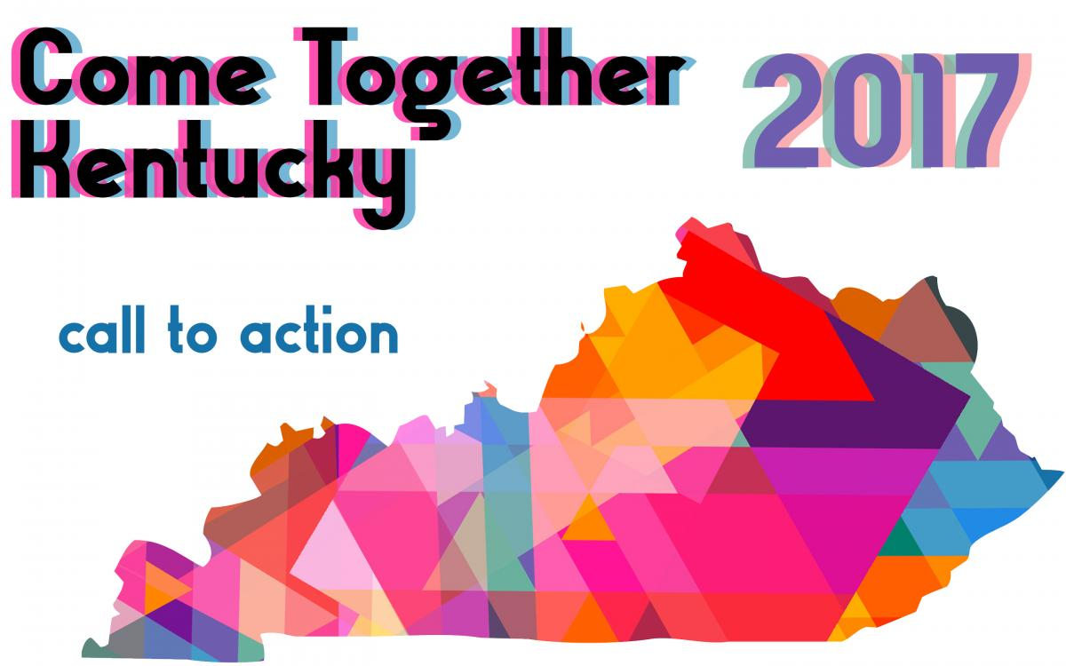 Come Together Kentucky 2017 - Call to Action