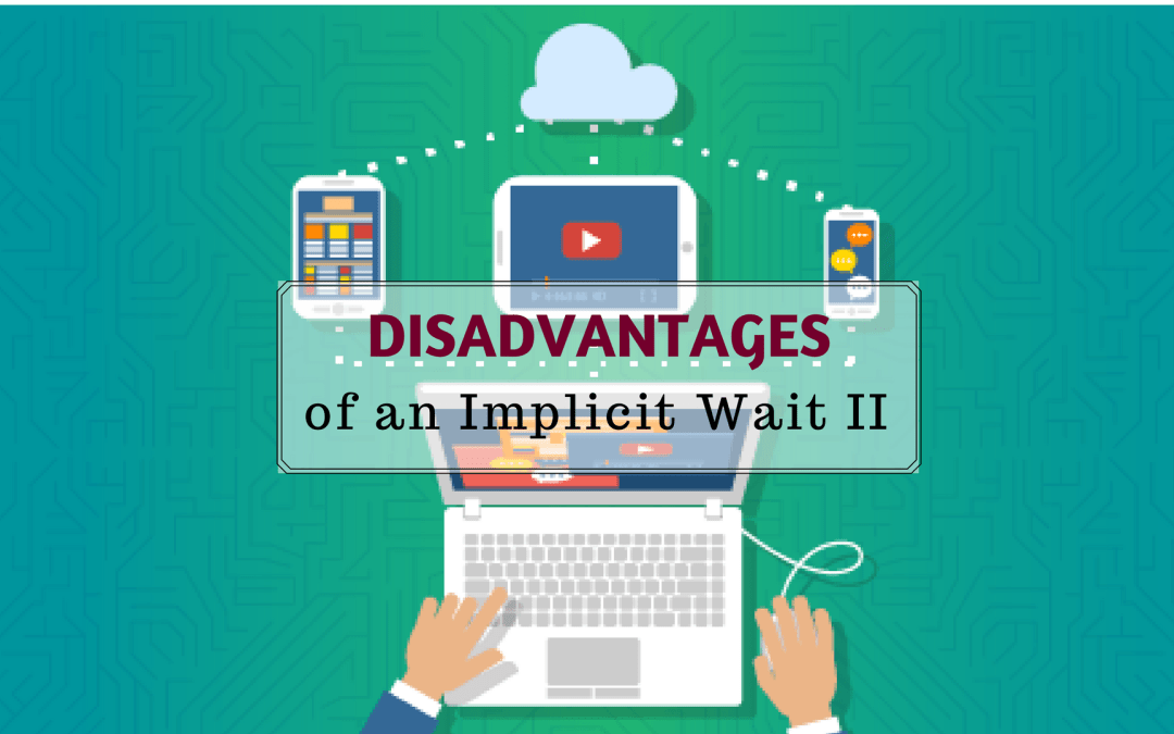 Disadvantages of an Implicit Wait II