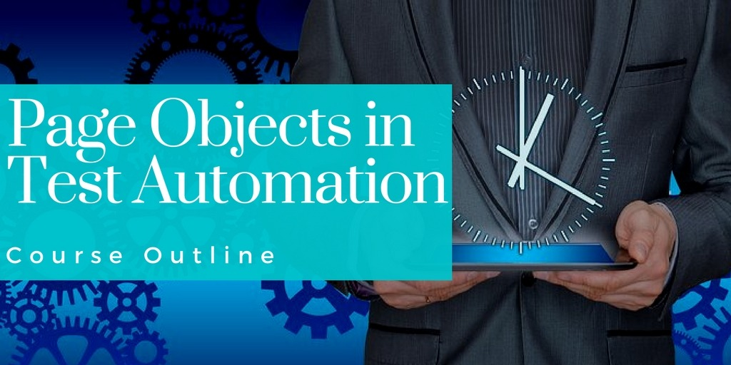 Page Objects in Test Automation – Course Outline