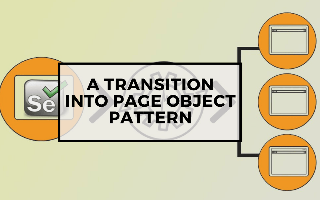 Selenium Tutorial – Page Objects in Test Automation – A Transition into Page Object Pattern