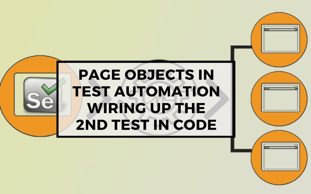 Selenium Tutorial – Page Objects in Test Automation – Wiring up the 2nd test in code