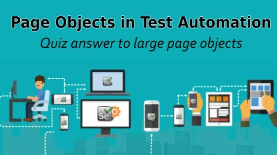 Selenium Tutorial – Page Objects in Test Automation – Quiz answer to large page objects