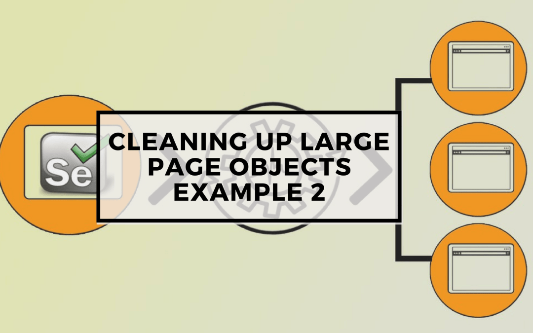 Selenium Tutorial – Page Objects in Test Automation – Cleaning up large page objects example 2