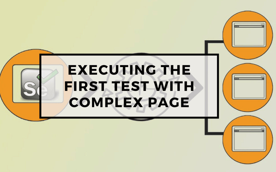Page Objects in Test Automation – Executing the first test with complex page