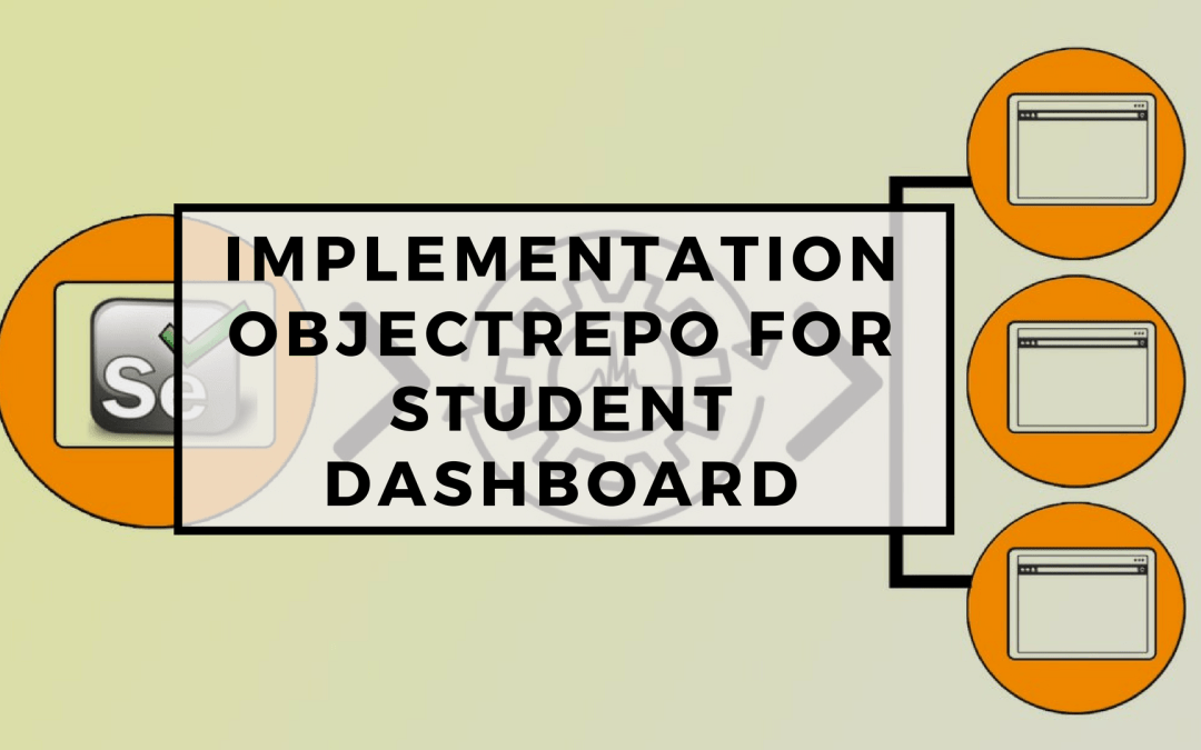 Page Objects in Test Automation – Implementation ObjectRepo for Student Dashboard