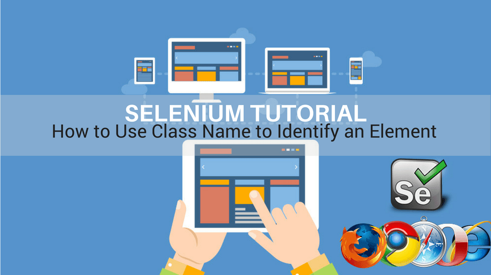Selenium Tutorial – Element Identification – How to use className to Identify an Element