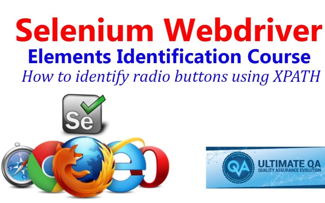 Selenium Tutorial – Element Identification – How To Identify Radio Buttons Using Xpath