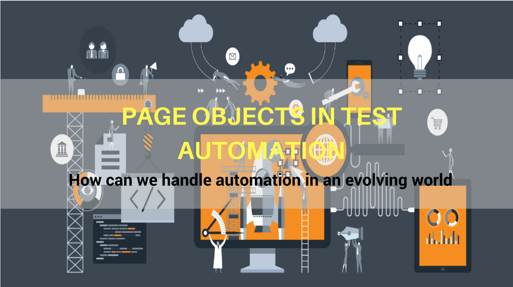 Selenium Tutorial – Page Objects in Test Automation – How can we handle automation in an evolving world