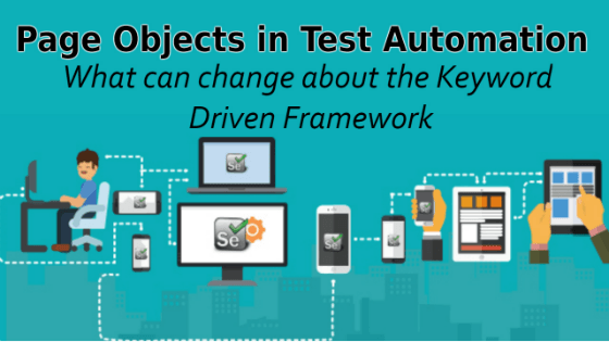 Selenium Tutorial – Page Objects in Test Automation – What can change about the Keyword Driven Framework