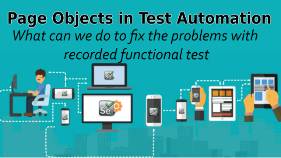 Selenium Tutorial – Page Objects in Test Automation – What can we do to fix the problems with recorded functional test