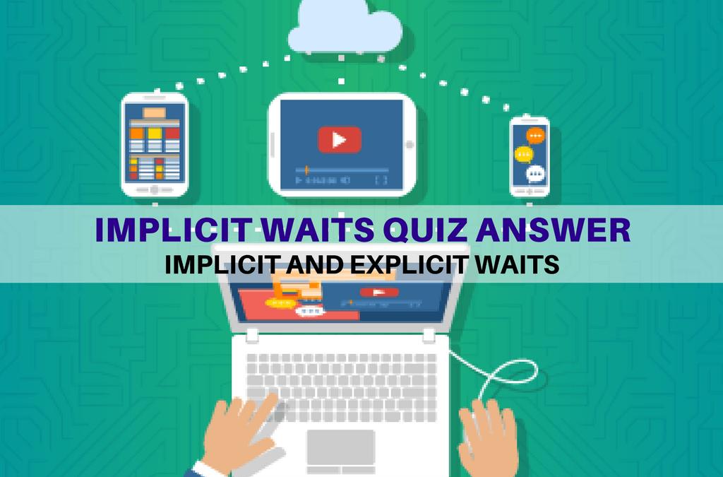 Selenium Tutorial – Implicit and Explicit Waits – Implicit Waits Quiz Answer
