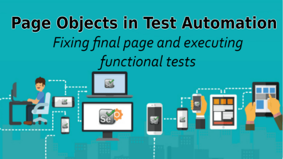 Selenium Tutorial – Page Objects in Test Automation –  Fixing final page and executing functional tests