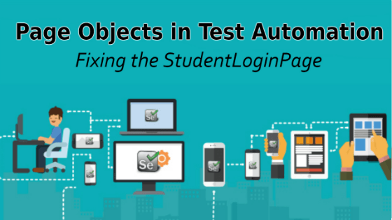 Selenium Tutorial – Page Objects in Test Automation – Fixing the StudentLoginPage