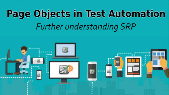 Selenium Tutorial – Page Objects in Test Automation – Further understanding SRP