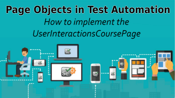 Selenium Tutorial –Page Objects in Test Automation –  How to implement the UserInteractionsCoursePage