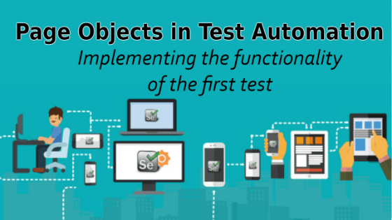 Selenium Tutorial – Page Objects in Test Automation – Implementing the functionality of the first test