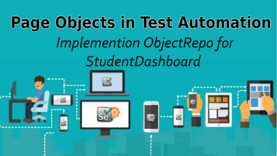 Selenium Tutorial – Page Objects in Test Automation – Implementation ObjectRepo for StudentDashboard