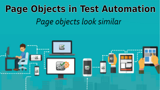 Selenium Tutorial –Page Objects in Test Automation –  Page objects look similar
