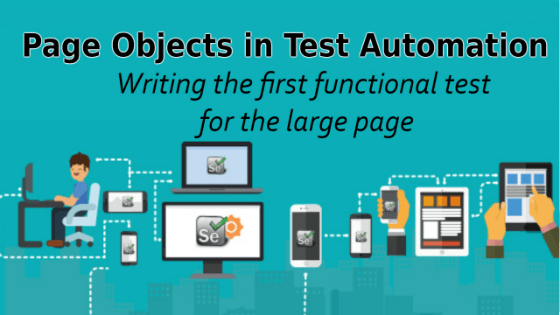 Selenium Tutorial – Page Objects in Test Automation –  Writing the first functional test for the large page