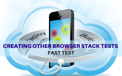 Selenium Tutorial – Fast Tests Execution – Creating other browser stack tests