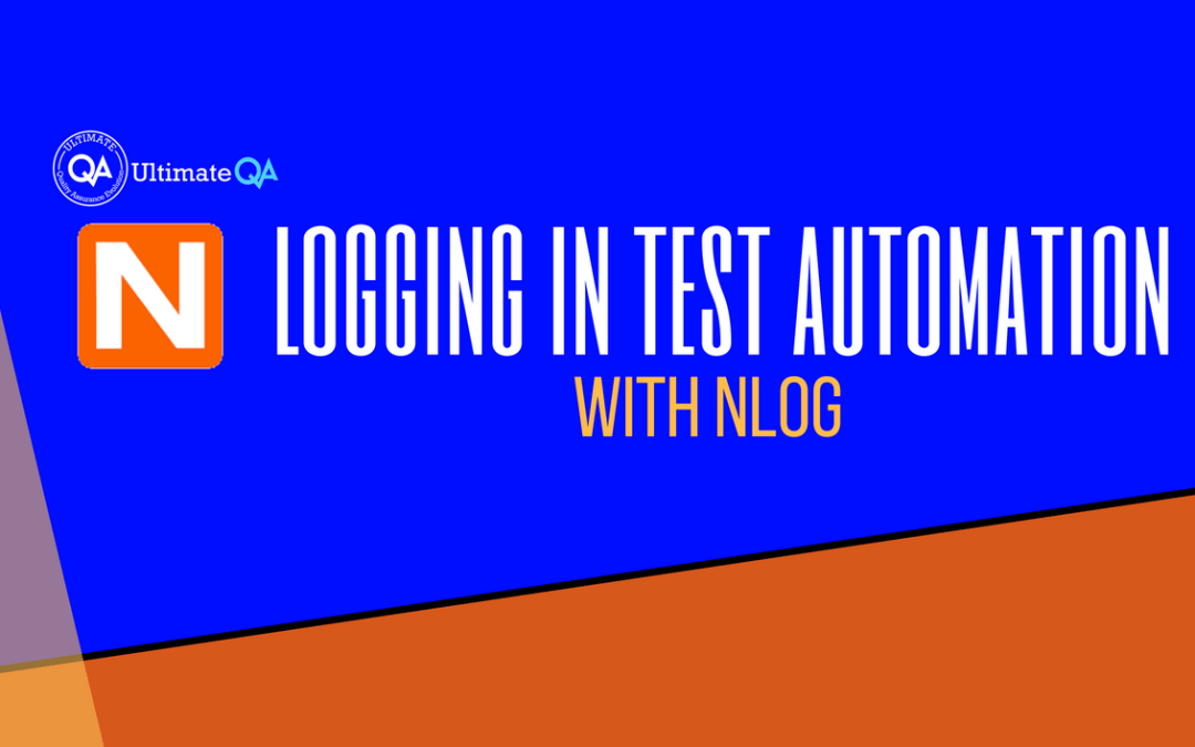 Logging in test automation with NLog