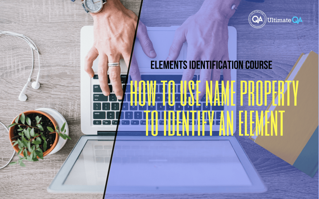 Selenium Webdriver Elements Identification Course – How to Use Name Property to Identify an Element