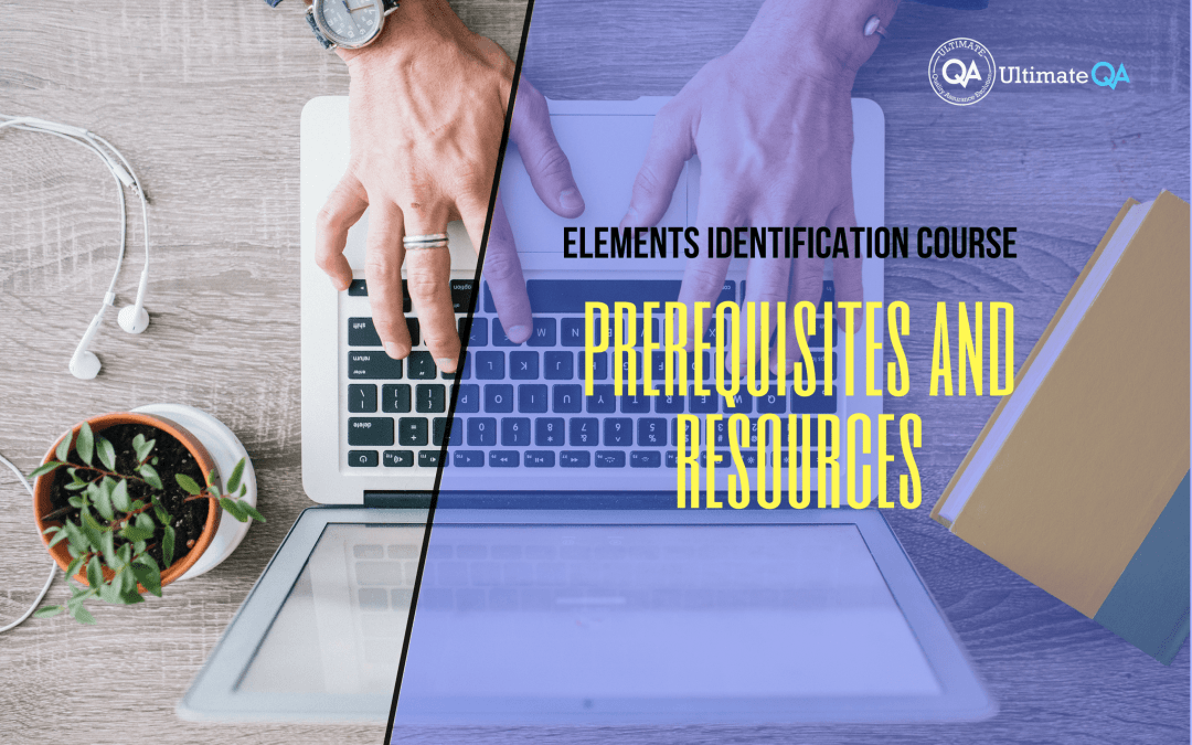 Selenium Webdriver Elements Identification Course – Prerequisites and Resources
