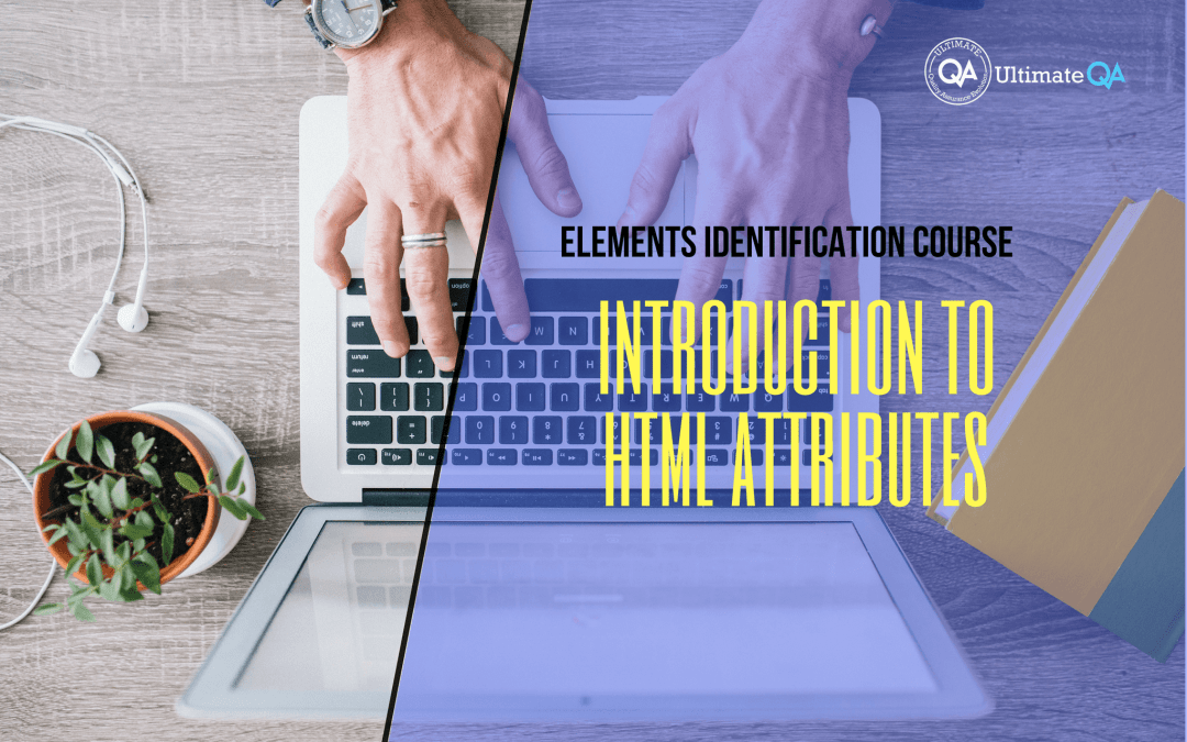 Selenium Webdriver Elements Identification Course – Introduction to HTML Attributes