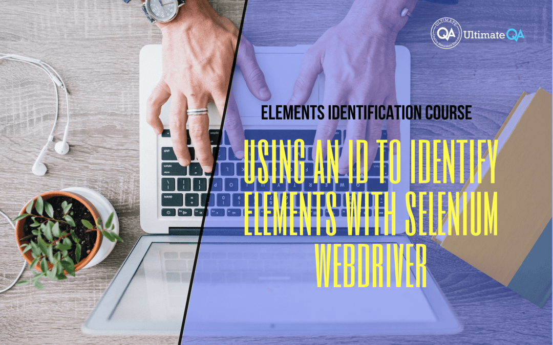 Selenium Webdriver Elements Identification Course – Using an ID to Identify Elements w/ Selenium Webdriver