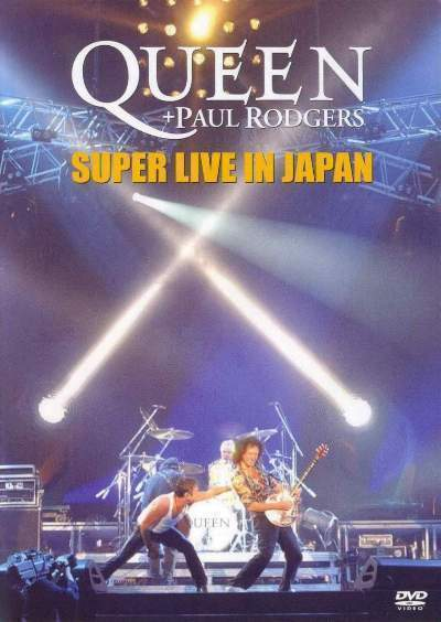 Queen  Paul Rodgers Super Live In Japan DVD and song lyrics