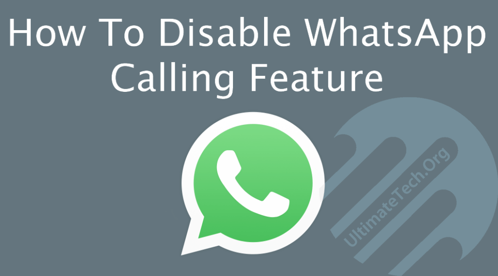 How To Disable Whatsapp Calling on Android? [4 Methods