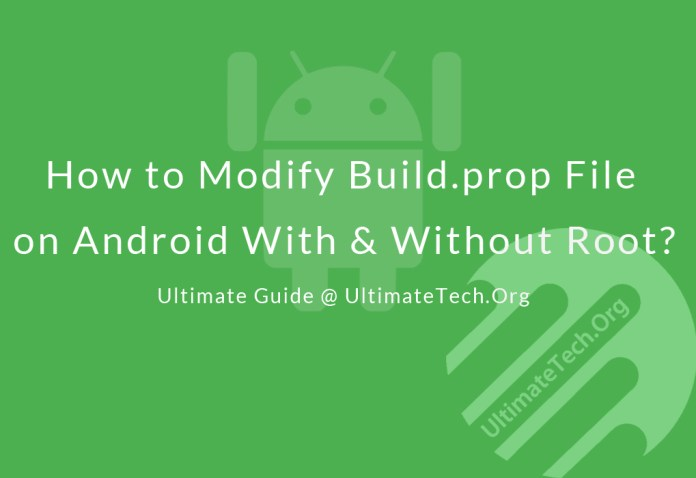 How to Edit Build.prop File on Android? [With/Without Root]